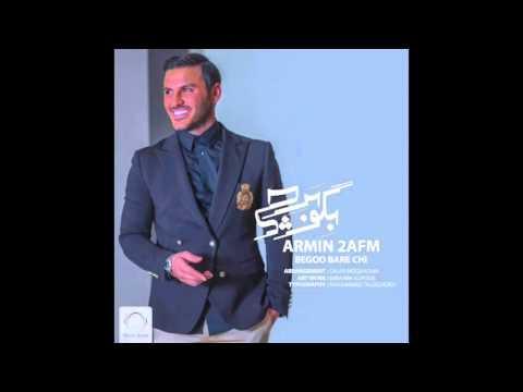 "Armin 2AFM - ""Begoo Bara Chi"" OFFICIAL VIDEO"