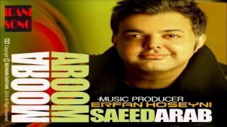 Saeed Arab [2014] - Aroom Aroom (سعید عرب - آروم آروم)